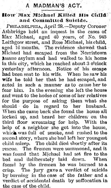 A Madman's Act. How Max Michael Killed His Child and Committed Suicide Date: Thursday, May 1, 1884  Paper: Trenton Evening Times (Trenton, NJ)   Volume: II   Issue: 70   Page: 5