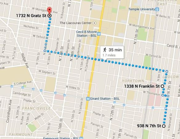 https://www.google.com/maps/dir/938+N+7th+St,+Philadelphia,+PA+19123/1338+N+Franklin+St,+Philadelphia,+PA+19122/1732+N+Gratz+St,+Philadelphia,+PA+19121/@39.9745832,-75.1660161,15z/data=!3m1!4b1!4m20!4m19!1m5!1m1!1s0x89c6c870cc343a7d:0xdbc1e16b3f6f7dc1!2m2!1d-75.148517!2d39.9684517!1m5!1m1!1s0x89c6c8740784040b:0xab7806dd211dc7fc!2m2!1d-75.148725!2d39.972866!1m5!1m1!1s0x89c6c7e7ea3f320b:0xf045346c6da1f7e6!2m2!1d-75.1650366!2d39.9806825!3e2