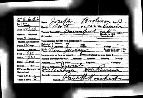 Joseph Brotman 1915 Iowa census  Ancestry.com. Iowa, State Census Collection, 1836-1925 [database on-line]. Provo, UT, USA: Ancestry.com Operations Inc, 2007. Original data: Microfilm of Iowa State Censuses, 1856, 1885, 1895, 1905, 1915, 1925 as well various special censuses from 1836-1897 obtained from the State Historical Society of Iowa via Heritage Quest