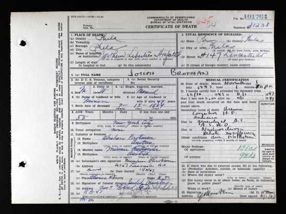 Joseph Brotman death certificate Ancestry.com. Pennsylvania, Death Certificates, 1906-1963 [database on-line]. Provo, UT, USA: Ancestry.com Operations, Inc., 2014. Original data: Pennsylvania (State). Death certificates, 1906–1963. Series 11.90 (1,905 cartons). Records of the Pennsylvania Department of Health, Record Group 11. Pennsylvania Historical and Museum Commission, Harrisburg, Pennsylvania.