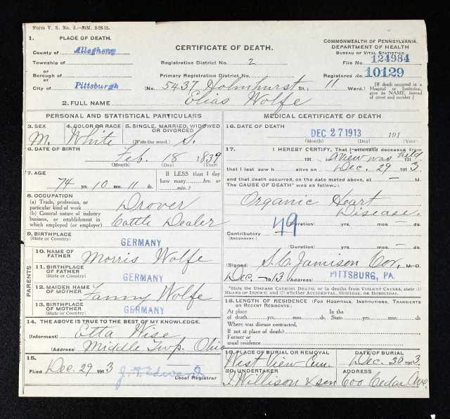 Elias Wolfe death certificate Ancestry.com. Pennsylvania, Death Certificates, 1906-1963 [database on-line]. Provo, UT, USA: Ancestry.com Operations, Inc., 2014. Original data: Pennsylvania (State). Death certificates, 1906–1963. Series 11.90 (1,905 cartons). Records of the Pennsylvania Department of Health, Record Group 11. Pennsylvania Historical and Museum Commission, Harrisburg, Pennsylvania.