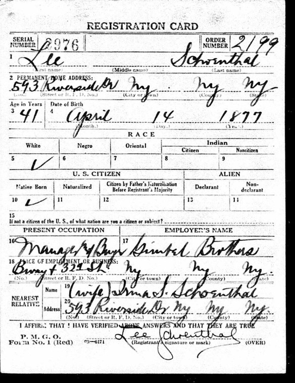 Lionel (Lee) Schoenthal World War I draft registration Registration State: New York; Registration County: New York; Roll: 1786675; Draft Board: 141