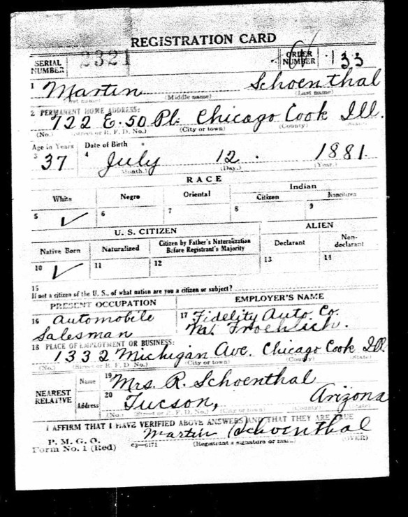 Martin Schoenthal World War I draft registration Registration State: Illinois; Registration County: Cook; Roll: 1439759; Draft Board: 13