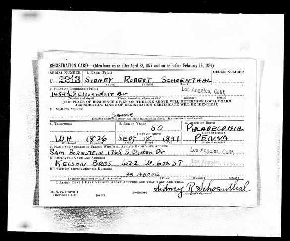Sidney Schoenthal World War II draft registration Ancestry.com. U.S., World War II Draft Registration Cards, 1942 [database on-line]. Provo, UT, USA: Ancestry.com Operations, Inc., 2010. Original data: United States, Selective Service System. Selective Service Registration Cards, World War II: Fourth Registration. Records of the Selective Service System, Record Group Number 147. National Archives and Records Administration