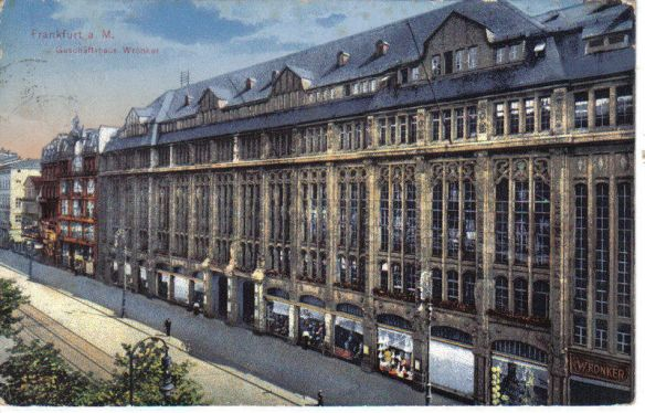Wronker department store in Frankfurt https://commons.wikimedia.org/wiki/File%3AFrankfurt_am_Main%2C_Zeil%2C_Kaufhaus_Wronker_AK_1925.jpg