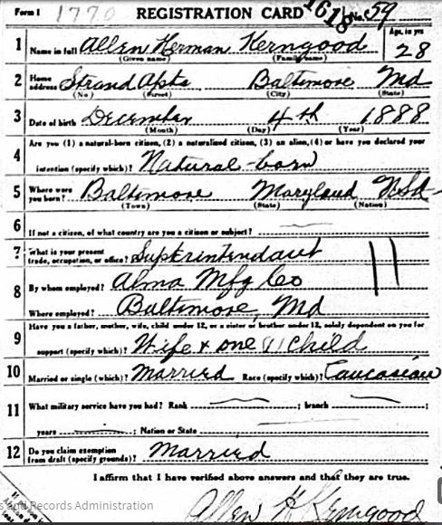 Allen Kerngood World War I draft registration Registration State: Maryland; Registration County: Baltimore (Independent City); Roll: 1684137; Draft Board: 13
