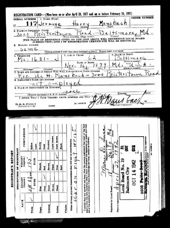 Jerome Mansbach World War II draft registration The National Archives at St. Louis; St. Louis, Missouri; Draft Registration Cards for Fourth Registration for Maryland, 04/27/1942 - 04/27/1942; NAI Number: 563727; Record Group Title: Records of the Selective Service System; Record Group Number: 147