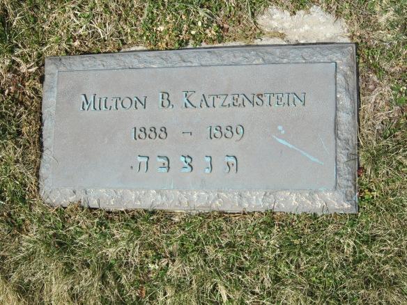 FindAGrave courtesy of Michelle http://www.findagrave.com/cgi-bin/fg.cgi?page=gr&GSln=katzenstein&GSfn=milton&GSbyrel=all&GSdy=1889&GSdyrel=in&GSob=n&GRid=103655922&df=all&