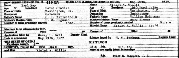 Marriage license for Earl Kay and VIolet WIllis Cuyahoga County Archive; Cleveland, Ohio; Cuyahoga County, Ohio, Marriage Records, 1810-1973; Volume: Vol 180-181; Page: 571; Year Range: 1937 Jan - 1937 Aug
