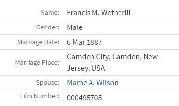 marriage record for Francis Wetherill and Mame Wilson Ancestry.com. New Jersey, Marriage Records, 1670-1965 [database on-line]. Lehi, UT, USA: Ancestry.com Operations, Inc., 2016.