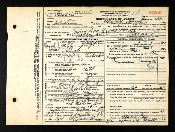 Judith Katzenstein death certificate Pennsylvania Historic and Museum Commission; Pennsylvania, USA; Certificate Number Range: 025901-028900