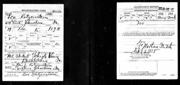 Leo Katzenstein World War I draft registration Registration State: Pennsylvania; Registration County: Cambria; Roll: 1893243; Draft Board: 1 Description Draft Card : K Source Information Ancestry.com. U.S., World War I Draft Registration Cards, 1917-1918 [database on-line].