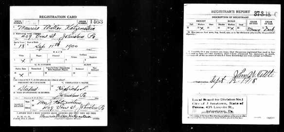 Maurice Katzenstein World War I draft registration Registration State: Pennsylvania; Registration County: Cambria; Roll: 1893243; Draft Board: 1 Description Draft Card : K Source Information Ancestry.com. U.S., World War I Draft Registration Cards, 1917-1918 [database on-line]